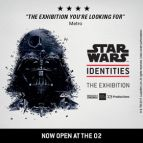 Star Wars Identities: The Exhibition at The O2 - OFF PEAK