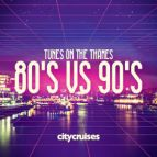 Tunes on the Thames - 80's vs 90's