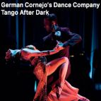 German Cornejo''s Dance Company - Tango After Dark