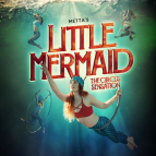 Metta''s The Little Mermaid - The Circus Sensation