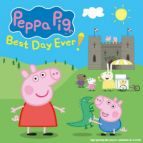 Peppa Pig''s Best Day Ever