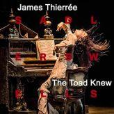 The Toad Knew - James Thiérrée