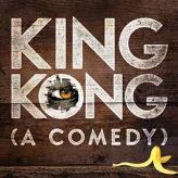 King Kong (A Comedy)