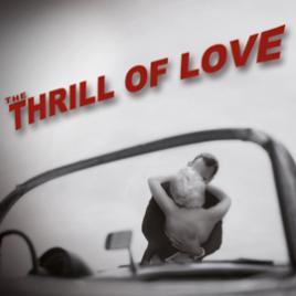 The Thrill of Love