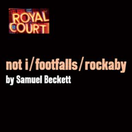 Not I, Footfalls, Rockaby
