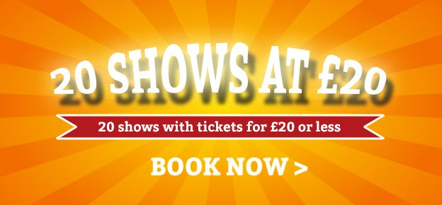 20 Shows At £20