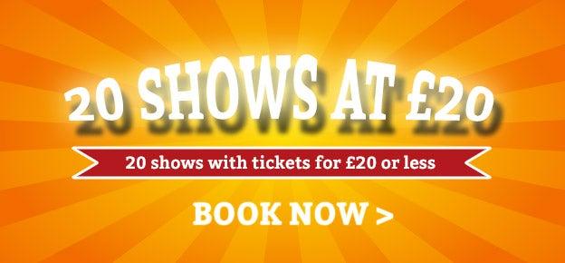 20 Shows At £20