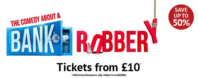 The Comedy About A Bank Robbery Tickets